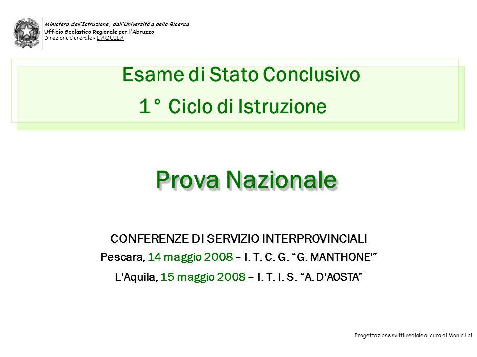 Esame di Stato Conclusivo 1° Ciclo di Istruzione CONFERENZE DI SERVIZIO INTERPROVINCIALI Pescara, 14 maggio 2008 – I.
