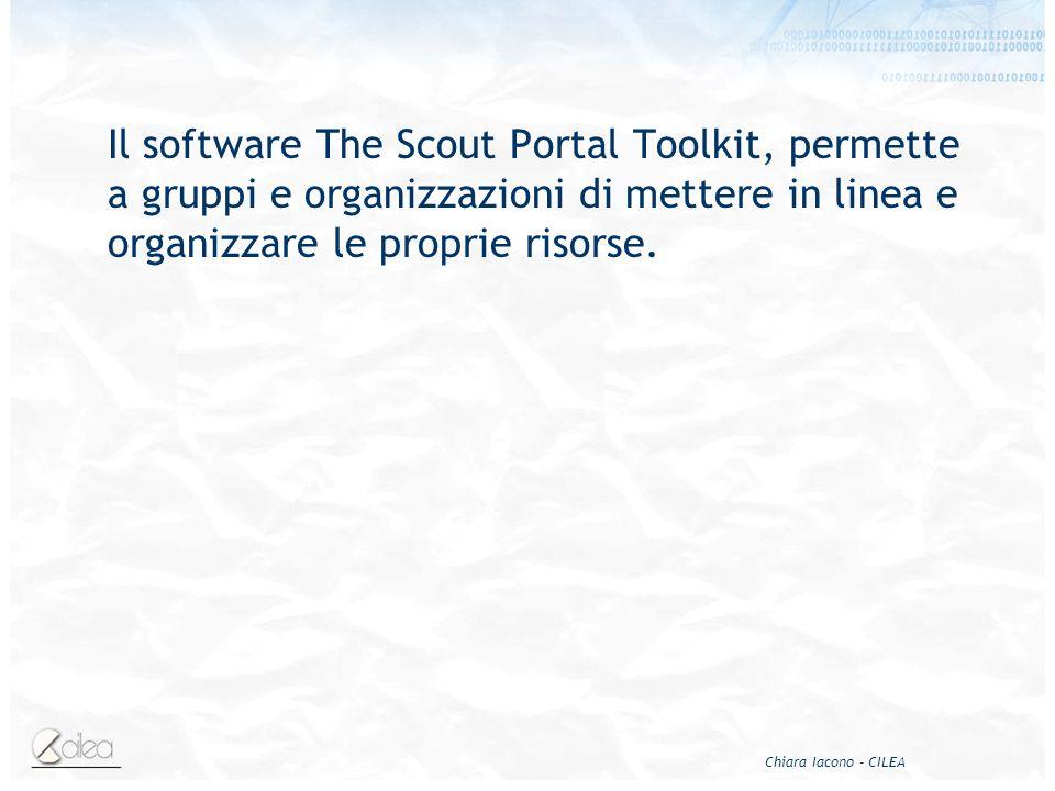 Chiara Iacono - CILEA Il software The Scout Portal Toolkit, permette a gruppi e organizzazioni di mettere in linea e organizzare le proprie risorse.