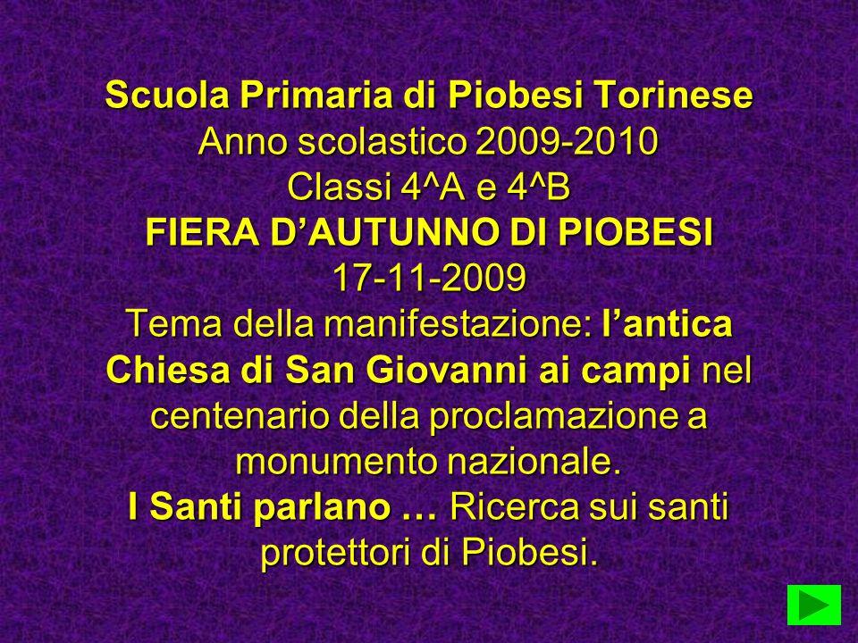 Scuola Primaria di Piobesi Torinese Anno scolastico 2009-2010 Classi 4^A e 4^B FIERA DAUTUNNO DI PIOBESI 17-11-2009 Tema della manifestazione: lantica