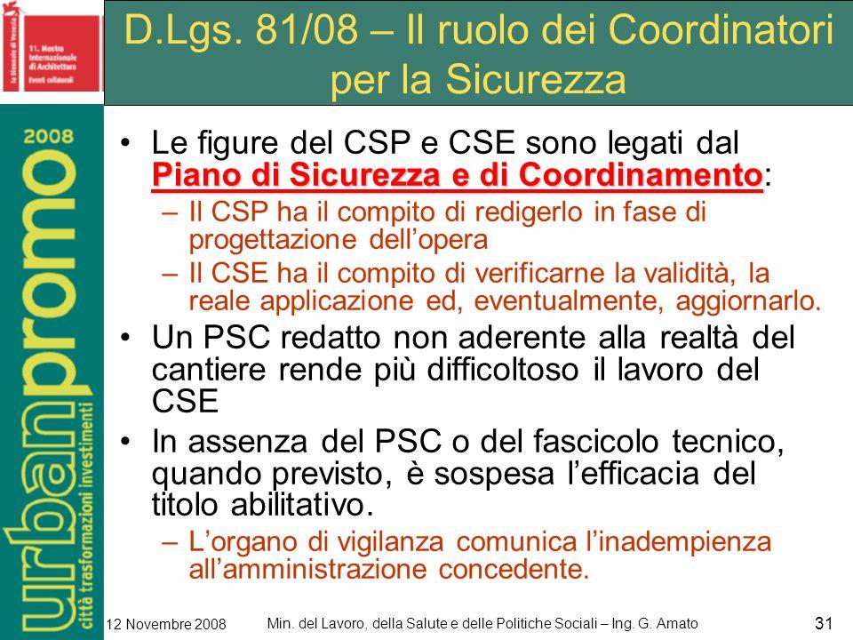 Min. del Lavoro, della Salute e delle Politiche Sociali – Ing. G. Amato 12 Novembre 2008 31 D.Lgs. 81/08 – Il ruolo dei Coordinatori per la Sicurezza