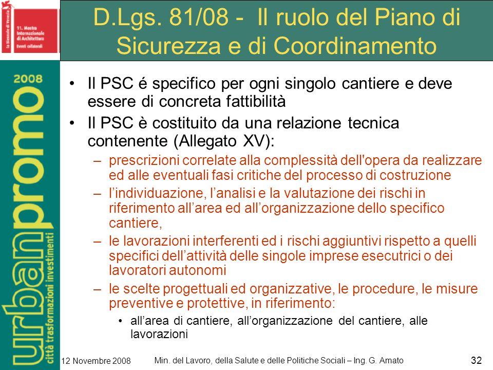 Min. del Lavoro, della Salute e delle Politiche Sociali – Ing. G. Amato 12 Novembre 2008 32 D.Lgs. 81/08 - Il ruolo del Piano di Sicurezza e di Coordi