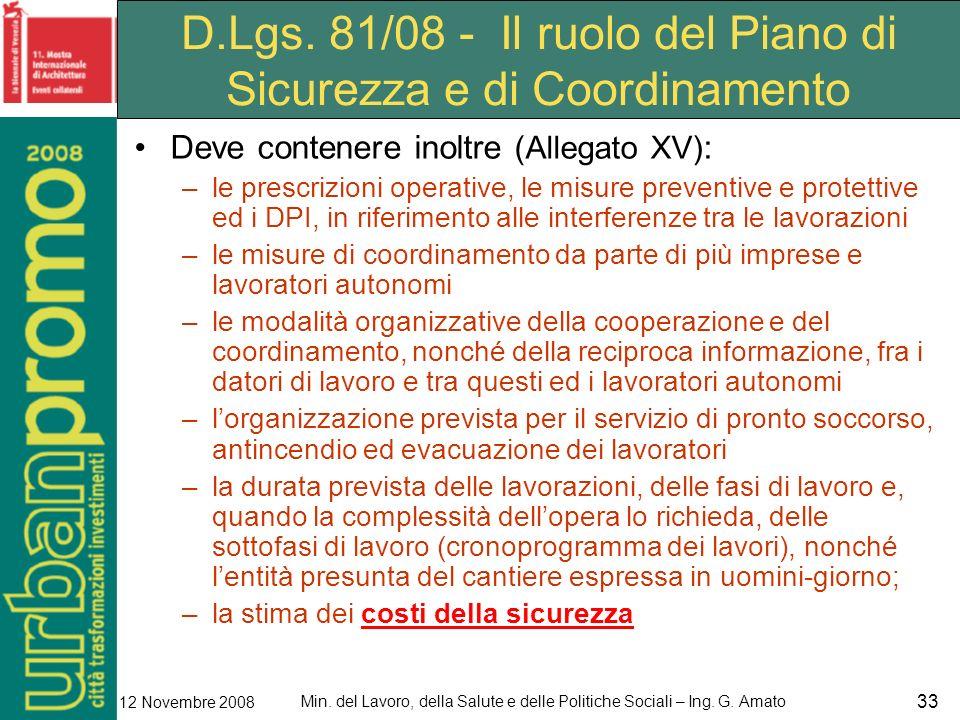 Min. del Lavoro, della Salute e delle Politiche Sociali – Ing. G. Amato 12 Novembre 2008 33 D.Lgs. 81/08 - Il ruolo del Piano di Sicurezza e di Coordi