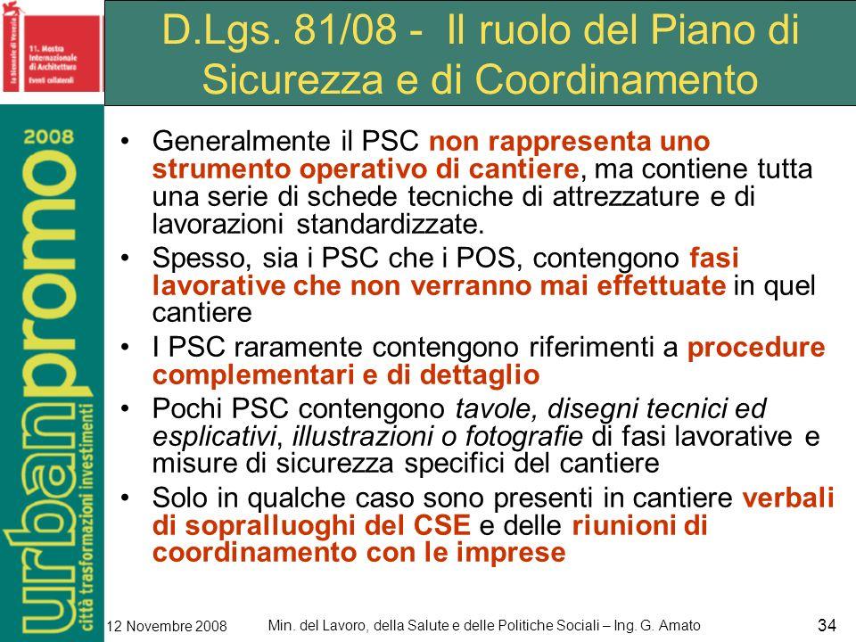 Min. del Lavoro, della Salute e delle Politiche Sociali – Ing. G. Amato 12 Novembre 2008 34 D.Lgs. 81/08 - Il ruolo del Piano di Sicurezza e di Coordi