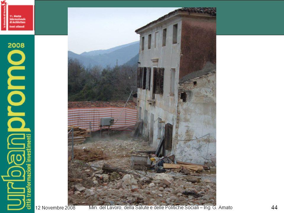 Min. del Lavoro, della Salute e delle Politiche Sociali – Ing. G. Amato 12 Novembre 2008 44