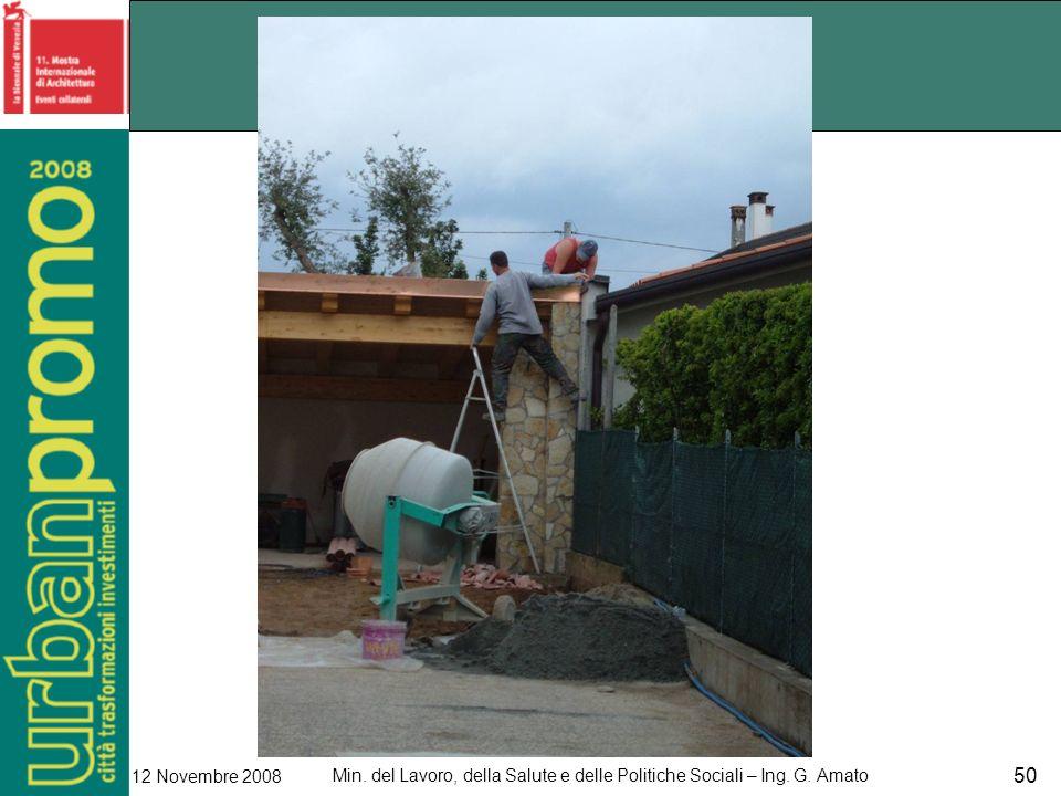 Min. del Lavoro, della Salute e delle Politiche Sociali – Ing. G. Amato 12 Novembre 2008 50