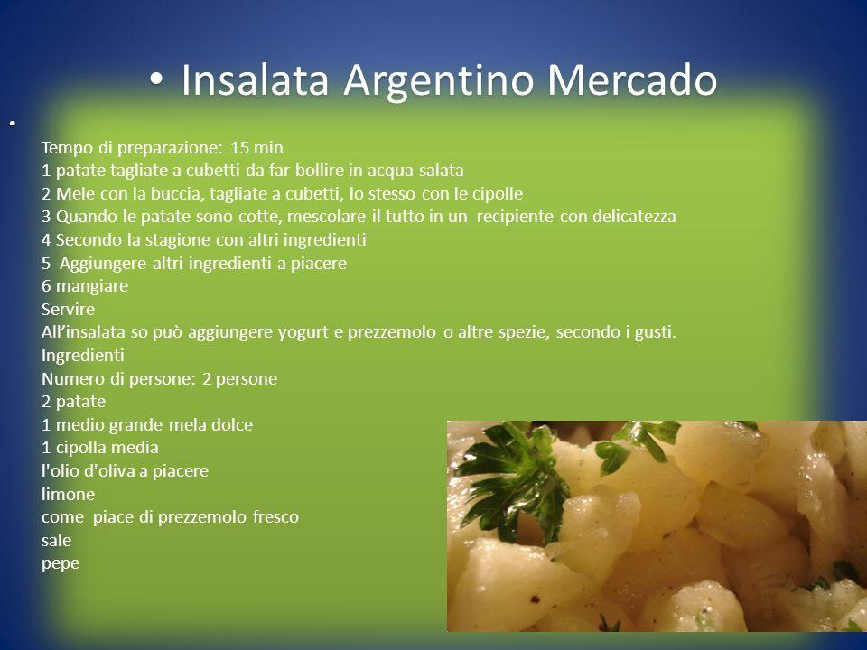 Insalata Argentino Mercado Tempo di preparazione: 15 min 1 patate tagliate a cubetti da far bollire in acqua salata 2 Mele con la buccia, tagliate a c