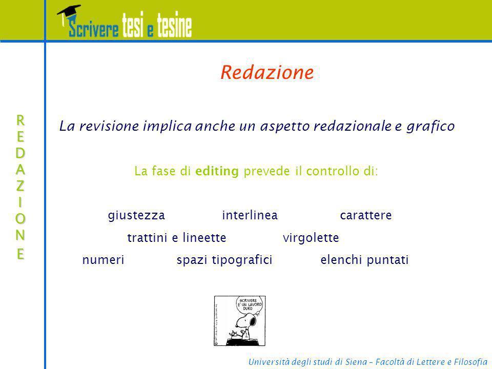 Università degli studi di Siena – Facoltà di Lettere e Filosofia REDAZIONEREDAZIONEREDAZIONEREDAZIONE Redazione La revisione implica anche un aspetto
