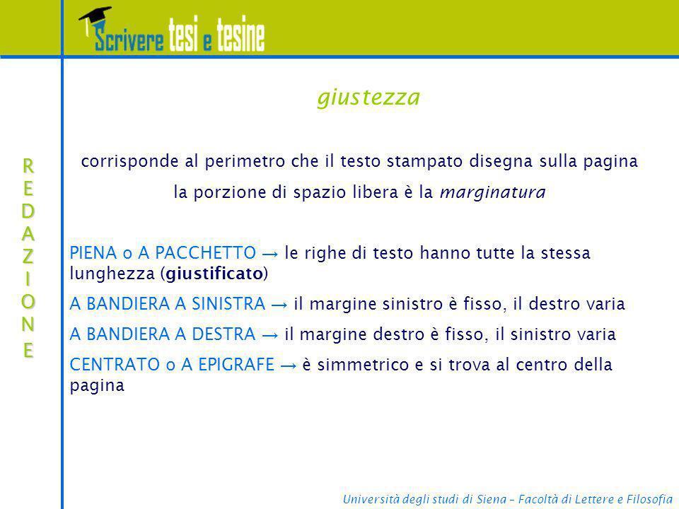 Università degli studi di Siena – Facoltà di Lettere e Filosofia giustezza corrisponde al perimetro che il testo stampato disegna sulla pagina la porz