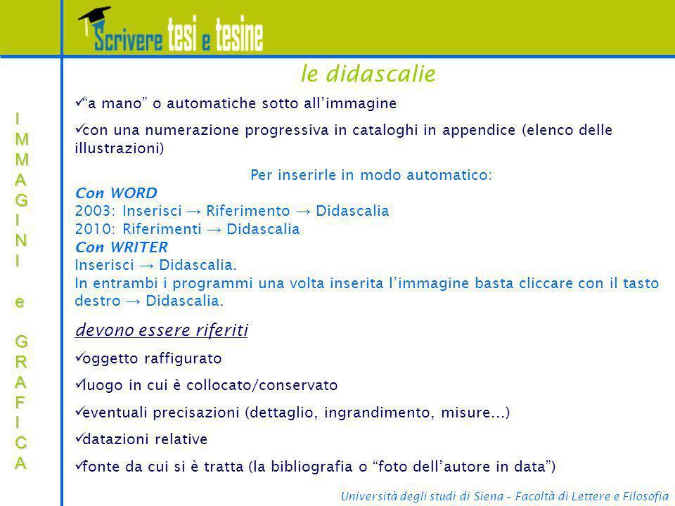 Università degli studi di Siena – Facoltà di Lettere e Filosofia IMMAGINIIMMAGINI e e GRAFICA GRAFICAIMMAGINIIMMAGINI e e GRAFICA GRAFICA e a mano o a
