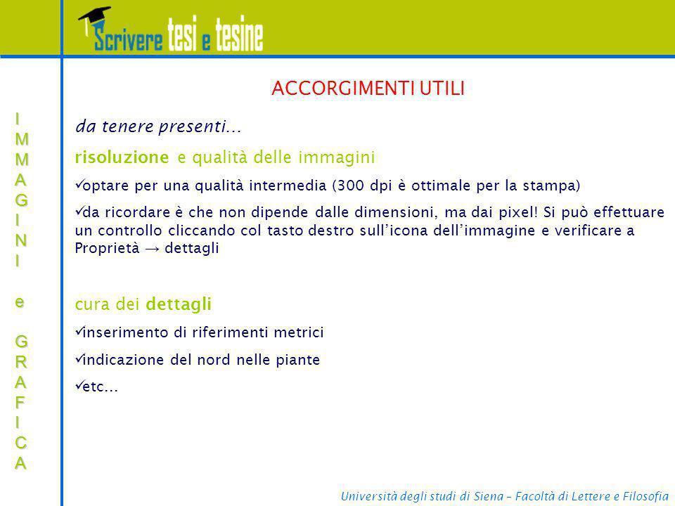 Università degli studi di Siena – Facoltà di Lettere e Filosofia IMMAGINIIMMAGINI e e GRAFICA GRAFICAIMMAGINIIMMAGINI e e GRAFICA GRAFICA e da tenere