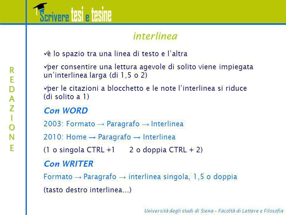 Università degli studi di Siena – Facoltà di Lettere e Filosofia interlinea REDAZIONEREDAZIONEREDAZIONEREDAZIONE è lo spazio tra una linea di testo e