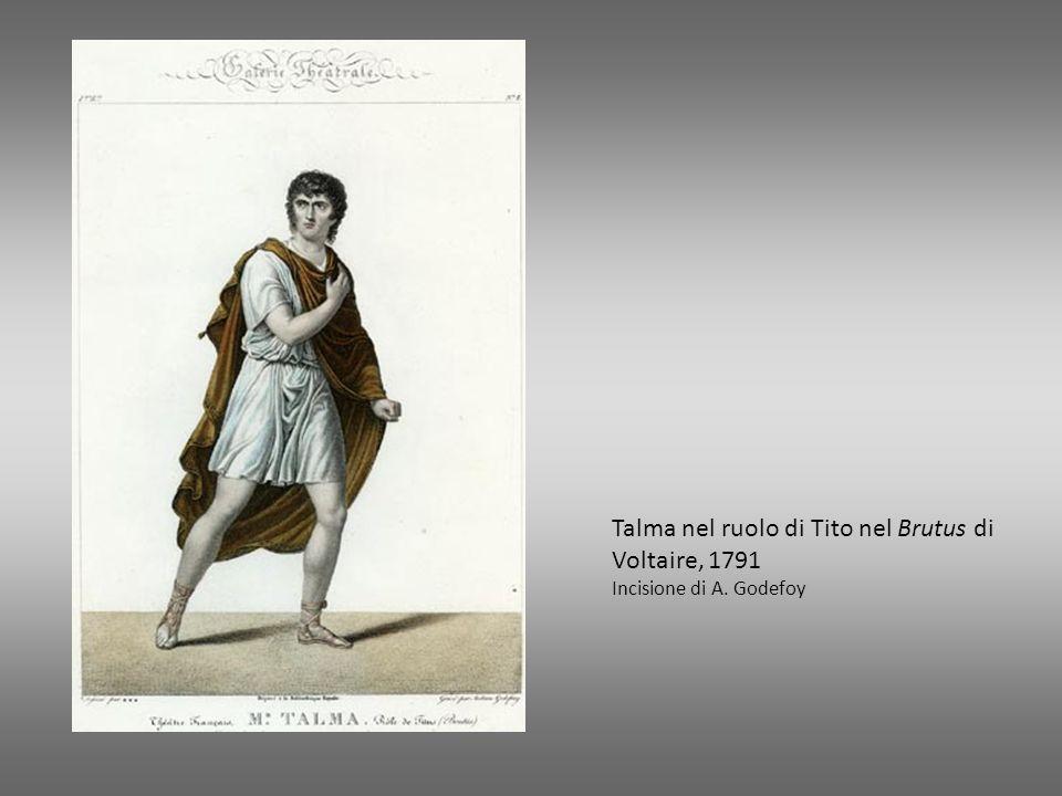 Talma nel ruolo di Tito nel Brutus di Voltaire, 1791 Incisione di A. Godefoy