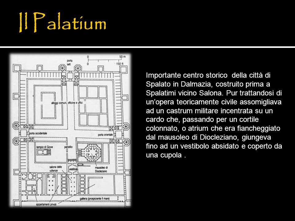 Importante centro storico della città di Spalato in Dalmazia, costruito prima a Spalatimi vicino Salona. Pur trattandosi di unopera teoricamente civil