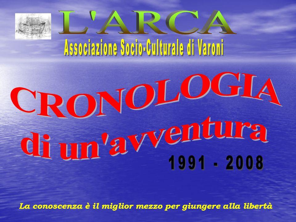 LARCA – Associazione Socio-Culturale di Varoni Febbraio:CARNEVALE 14/05: Festa della Mamma Mag/giu:Torneo amatoriale a S.