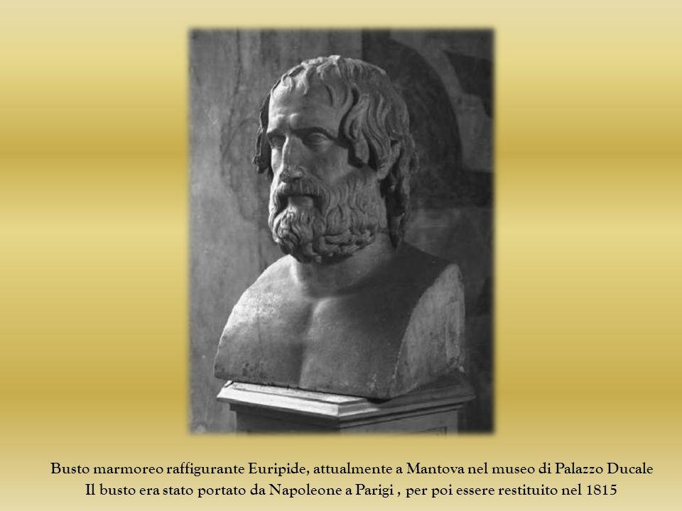 Busto marmoreo raffigurante Euripide, attualmente a Mantova nel museo di Palazzo Ducale Il busto era stato portato da Napoleone a Parigi, per poi essere restituito nel 1815