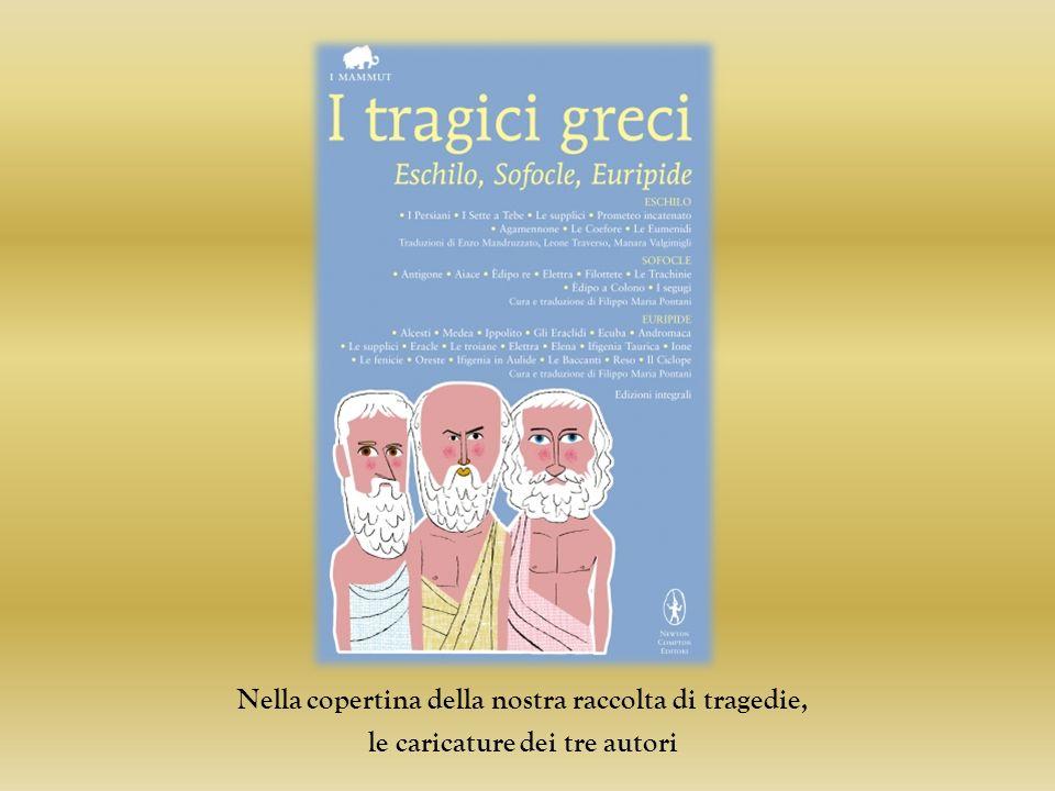 Nella copertina della nostra raccolta di tragedie, le caricature dei tre autori