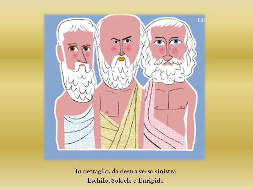 In dettaglio, da destra verso sinistra Eschilo, Sofocle e Euripide