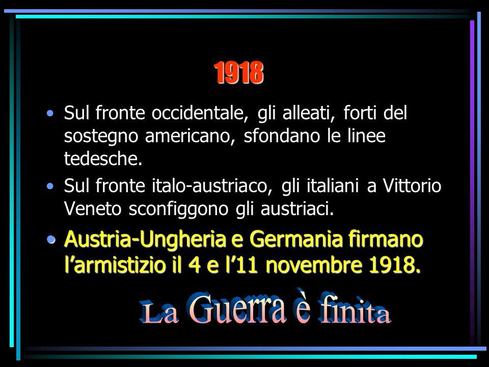 Sul fronte occidentale, il 1917 segna lentrata in scena degli USA nella guerra. Sul fronte italo- austriaco, gli austriaci sbaragliano le truppe itali