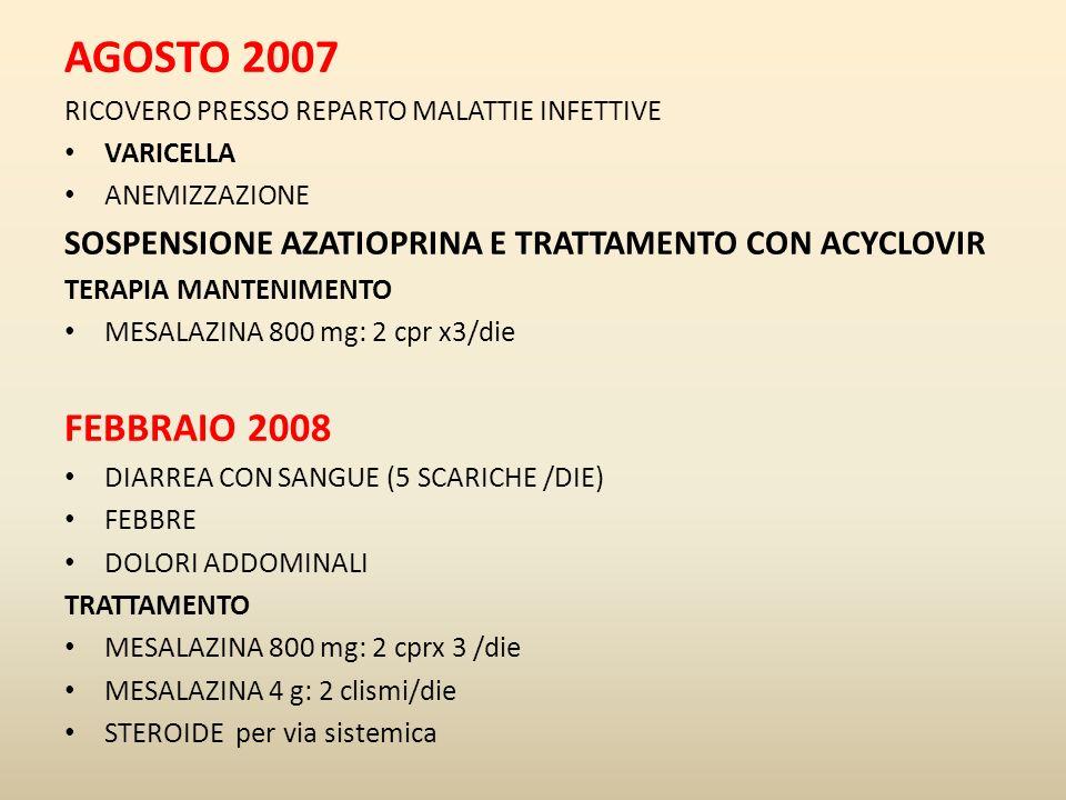 AGOSTO 2007 RICOVERO PRESSO REPARTO MALATTIE INFETTIVE VARICELLA ANEMIZZAZIONE SOSPENSIONE AZATIOPRINA E TRATTAMENTO CON ACYCLOVIR TERAPIA MANTENIMENT