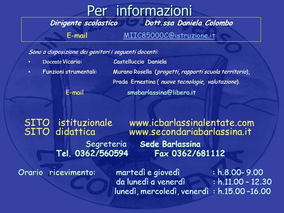 Per informazioni SITO didattica www.secondariabarlassina.it SITO istituzionale www.icbarlassinalentate.com Segreteria Sede Barlassina Tel. 0362/560594
