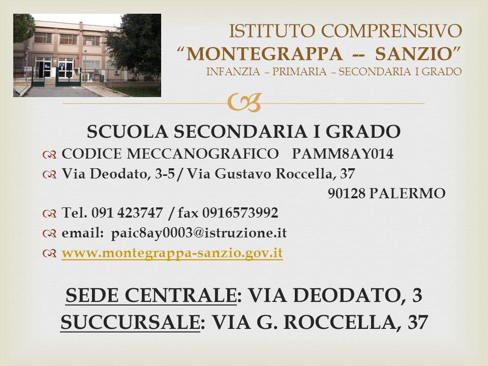 SCUOLA SECONDARIA I GRADO CODICE MECCANOGRAFICO PAMM8AY014 Via Deodato, 3-5 / Via Gustavo Roccella, 37 90128 PALERMO Tel. 091 423747 / fax 0916573992