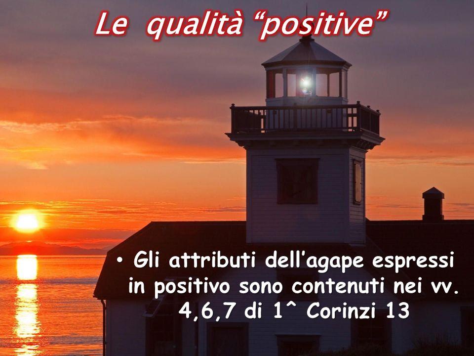 Gli attributi dellagape espressi in positivo sono contenuti nei vv.
