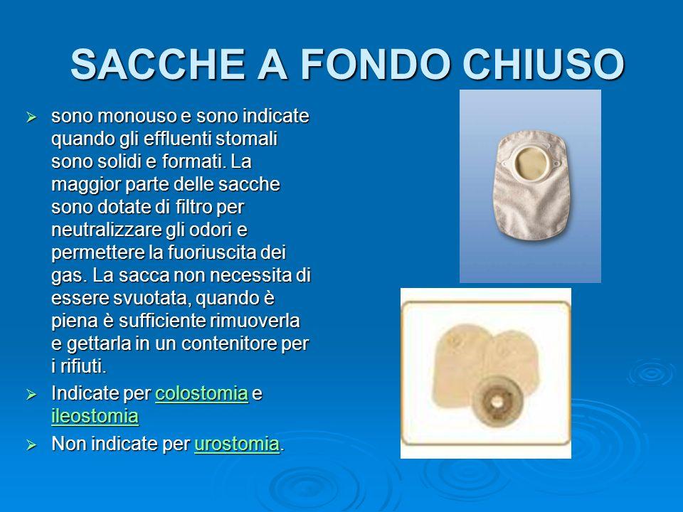 SACCHE A FONDO CHIUSO SACCHE A FONDO CHIUSO sono monouso e sono indicate quando gli effluenti stomali sono solidi e formati. La maggior parte delle sa