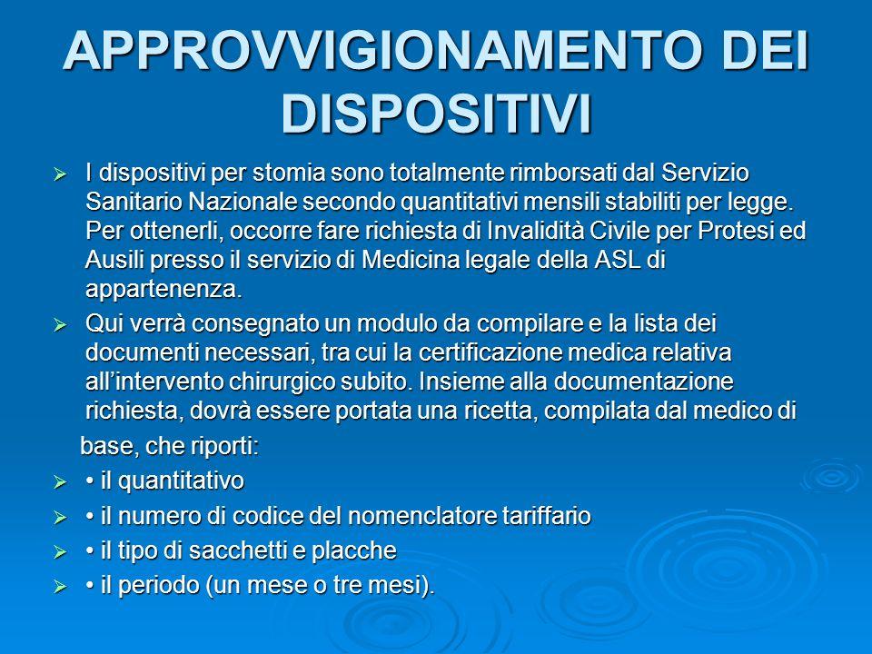 APPROVVIGIONAMENTO DEI DISPOSITIVI I dispositivi per stomia sono totalmente rimborsati dal Servizio Sanitario Nazionale secondo quantitativi mensili s