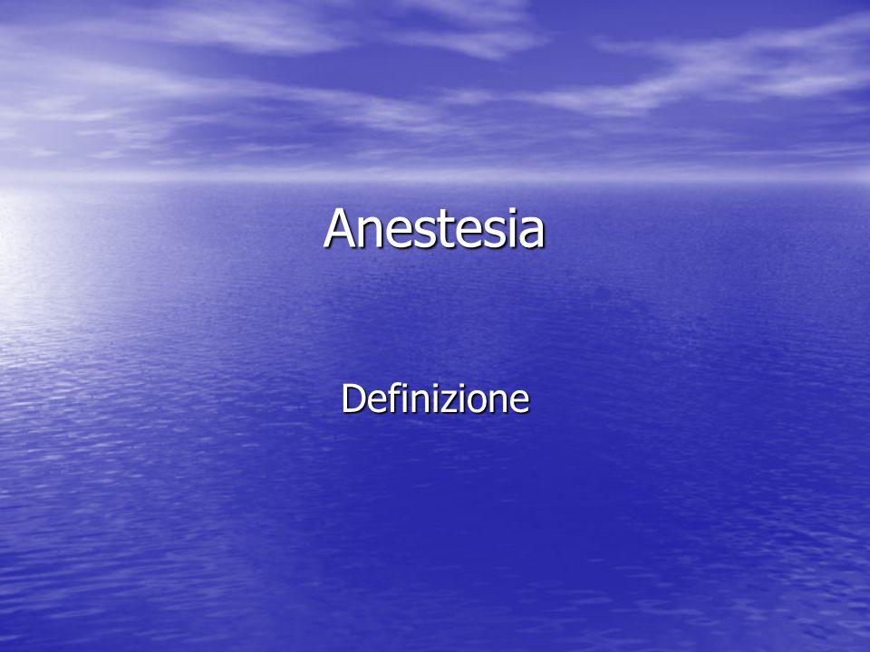Anestesia Abolizione, mediante lutilizzo di farmaci, della sensibilità dolorosa anche patologica, in corso di atti chirurgici Abolizione, mediante lutilizzo di farmaci, della sensibilità dolorosa anche patologica, in corso di atti chirurgici Si distinguono, in particolare: Anestesia generale, che comporta labolizione della coscienza Anestesia generale, che comporta labolizione della coscienza Anestesia loco-regionale, che interessa una limitata parte del corpo e non comporta quindi labolizione della coscienza Anestesia loco-regionale, che interessa una limitata parte del corpo e non comporta quindi labolizione della coscienza