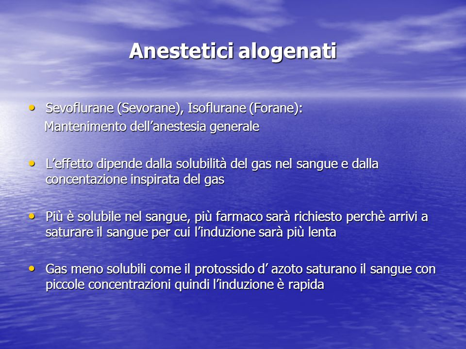 Anestetici alogenati Sevoflurane (Sevorane), Isoflurane (Forane): Sevoflurane (Sevorane), Isoflurane (Forane): Mantenimento dellanestesia generale Man