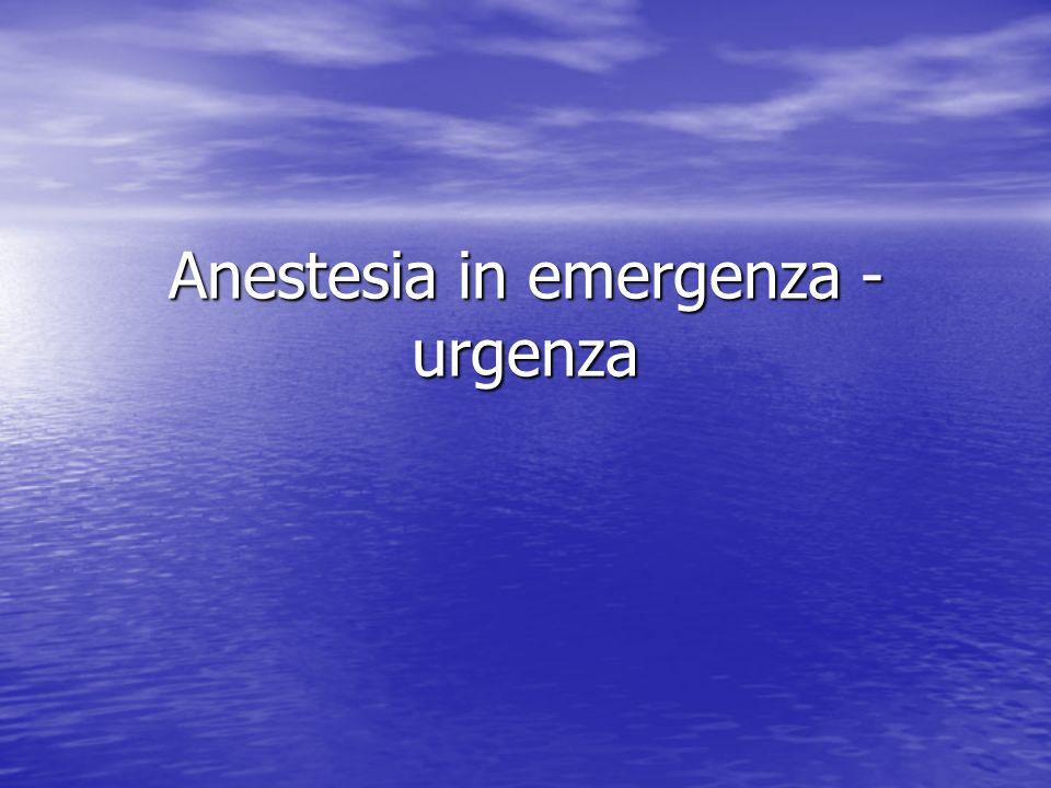 Anestesia in emergenza - urgenza