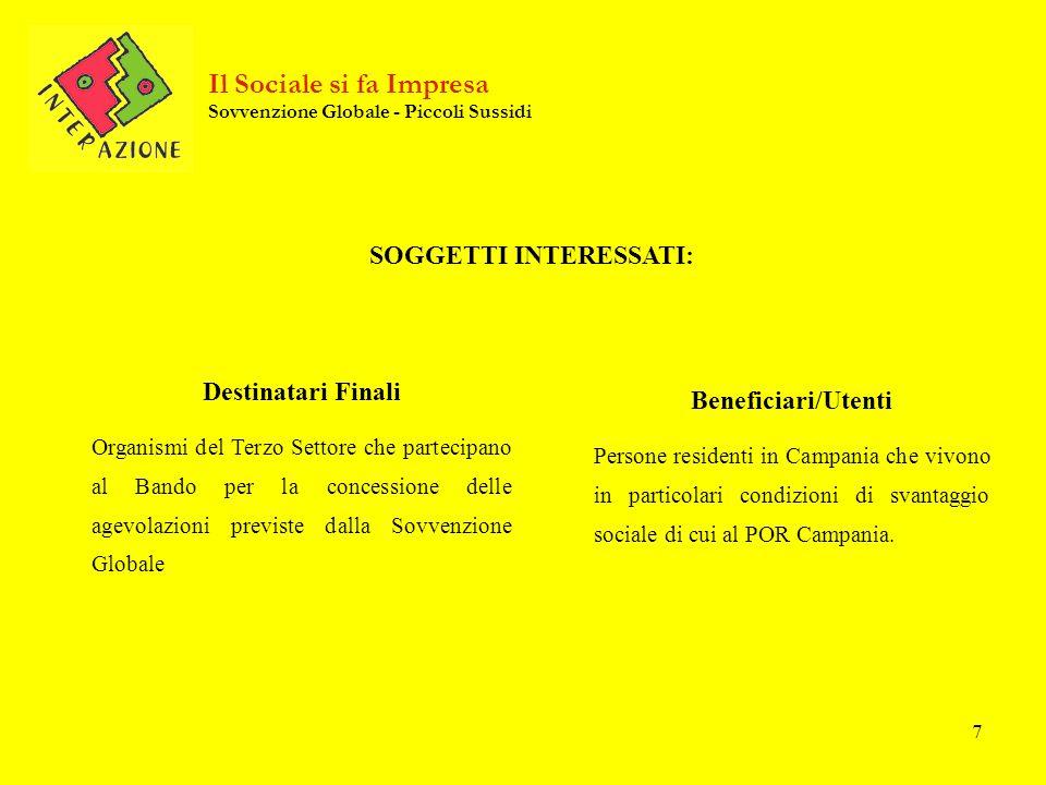7 Beneficiari/Utenti Persone residenti in Campania che vivono in particolari condizioni di svantaggio sociale di cui al POR Campania. Il Sociale si fa