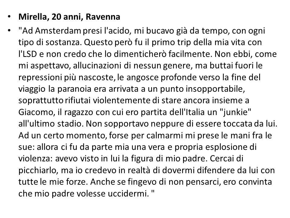 Mirella, 20 anni, Ravenna Ad Amsterdam presi l acido, mi bucavo già da tempo, con ogni tipo di sostanza.