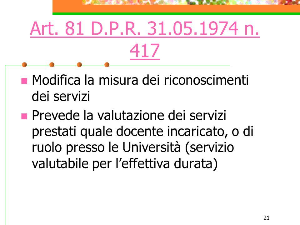 20 Legge 576 /1970 E la legge fondamentale in materia di riconoscimenti dei servizi Indica i servizi valutabili I requisiti necessari per valutare un