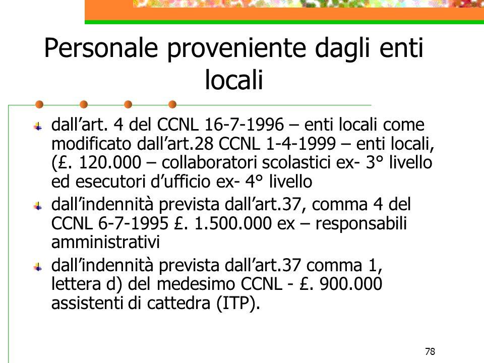 77 Personale proveniente dagli enti locali trattamento al 31-12-1999 da prendere in considerazione: stipendio annuo lordo, retribuzione individuale di