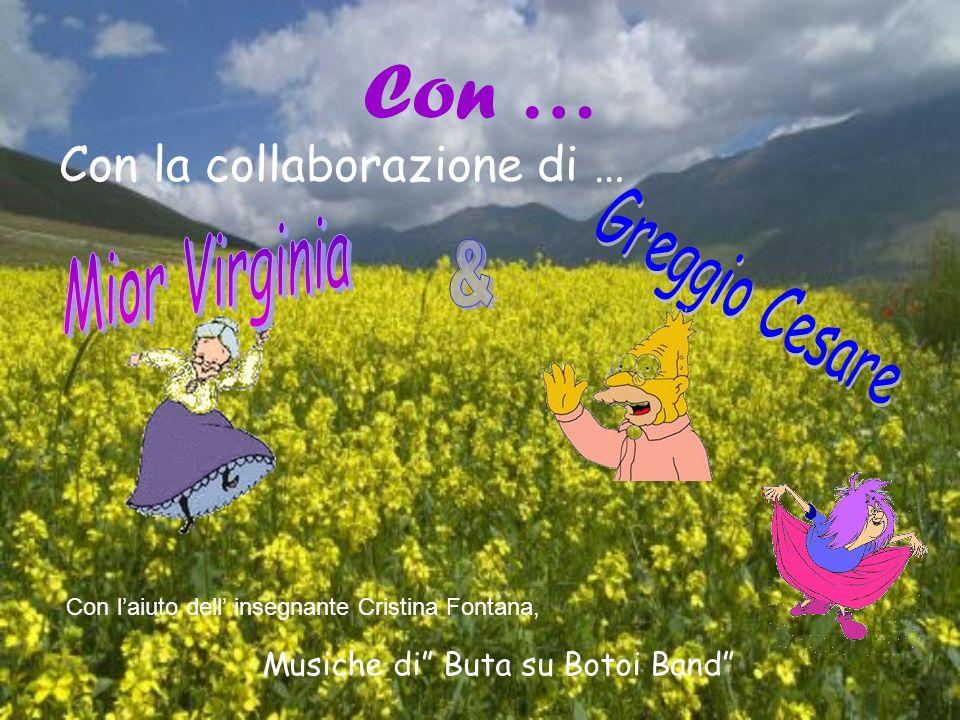 Con … Con la collaborazione di … Musiche di Buta su Botoi Band Con laiuto dell insegnante Cristina Fontana,