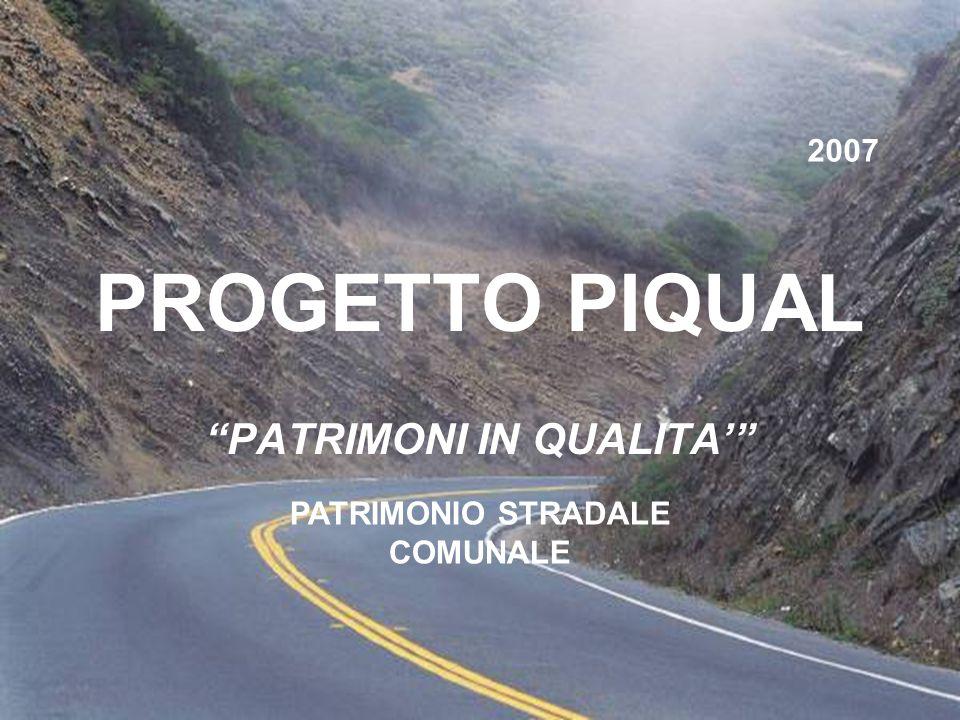 PROGETTO PIQUAL PATRIMONI IN QUALITA PATRIMONIO STRADALE COMUNALE 2007