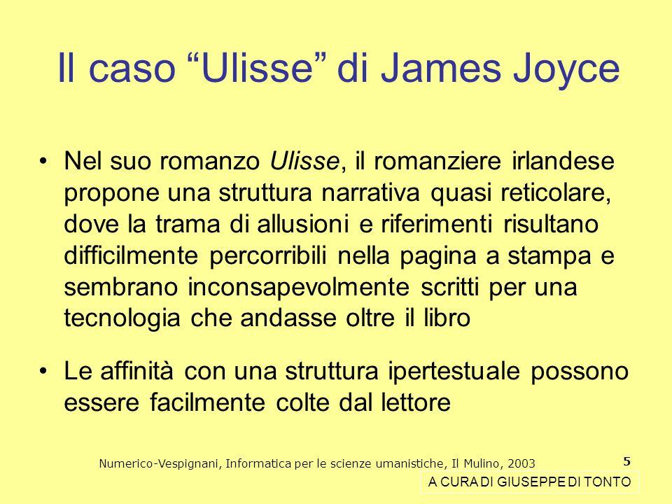Numerico-Vespignani, Informatica per le scienze umanistiche, Il Mulino, 2003 5 Il caso Ulisse di James Joyce Nel suo romanzo Ulisse, il romanziere irl