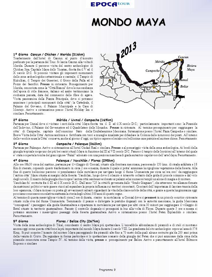 Programma 9 MONDO MAYA 2º Giorno Mérida / Uxmal / Campeche (169km) Partenza per Uxmal dove si visitano i resti della citta Maya fiorita tra il II ed il X secolo D.C.; particolarmente importanti sono: la Piramide dellIndovino, il Palazzo del Governatore ed il Quadrilatero delle Monache.