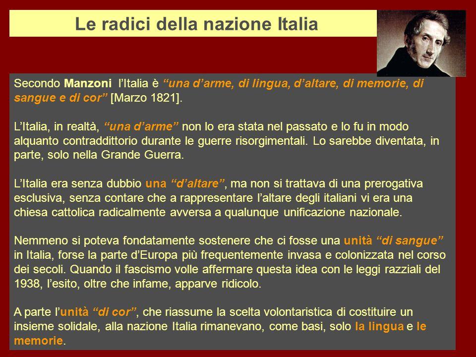 Secondo Manzoni lItalia è una darme, di lingua, daltare, di memorie, di sangue e di cor [Marzo 1821]. LItalia, in realtà, una darme non lo era stata n