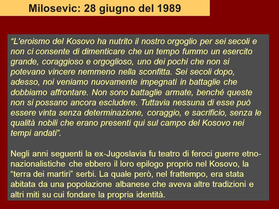L'eroismo del Kosovo ha nutrito il nostro orgoglio per sei secoli e non ci consente di dimenticare che un tempo fummo un esercito grande, coraggioso e