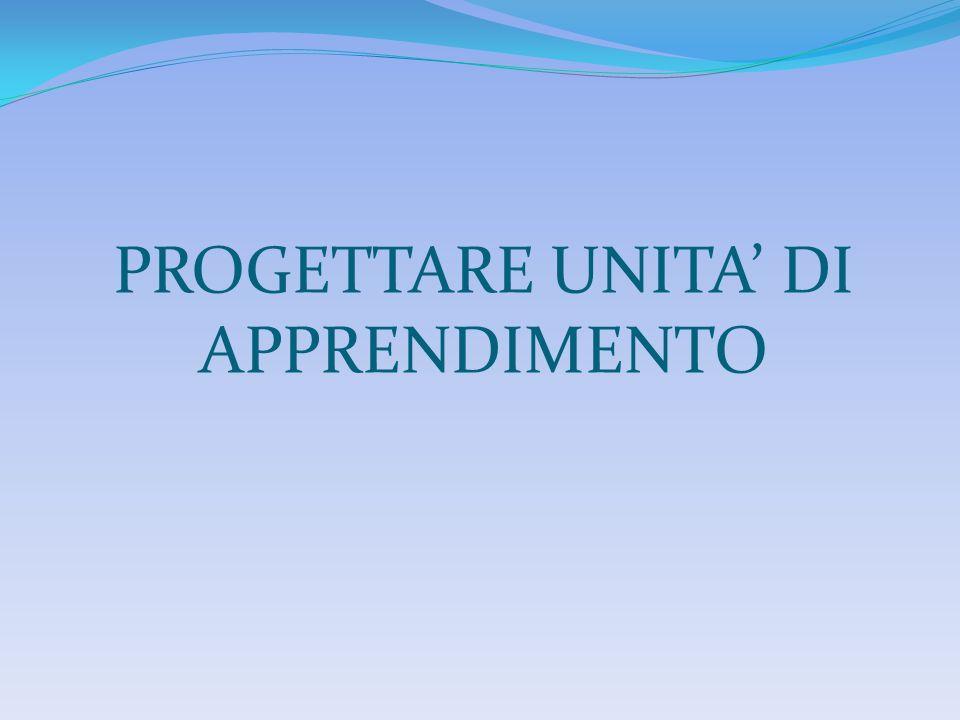 PROGETTARE UNITA DI APPRENDIMENTO