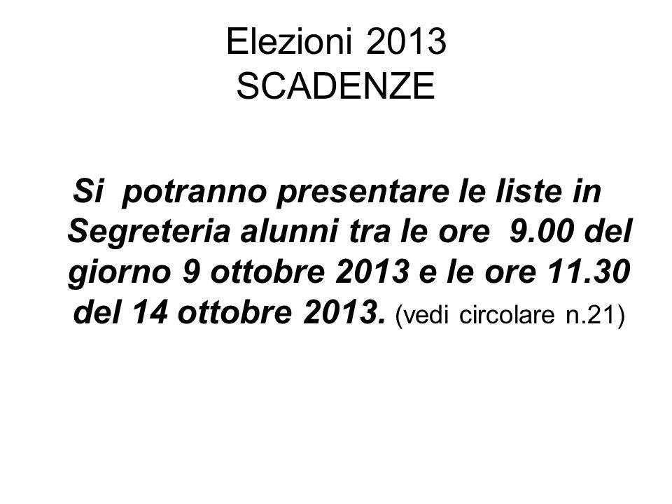 Elezioni 2013 SCADENZE Si potranno presentare le liste in Segreteria alunni tra le ore 9.00 del giorno 9 ottobre 2013 e le ore 11.30 del 14 ottobre 20