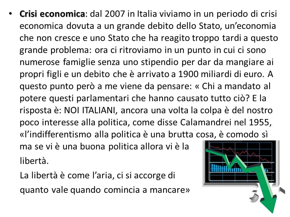 Crisi economica Crisi economica: dal 2007 in Italia viviamo in un periodo di crisi economica dovuta a un grande debito dello Stato, uneconomia che non