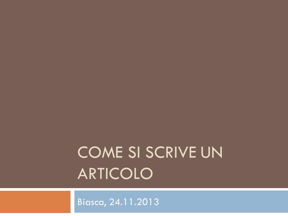 COME SI SCRIVE UN ARTICOLO Biasca, 24.11.2013