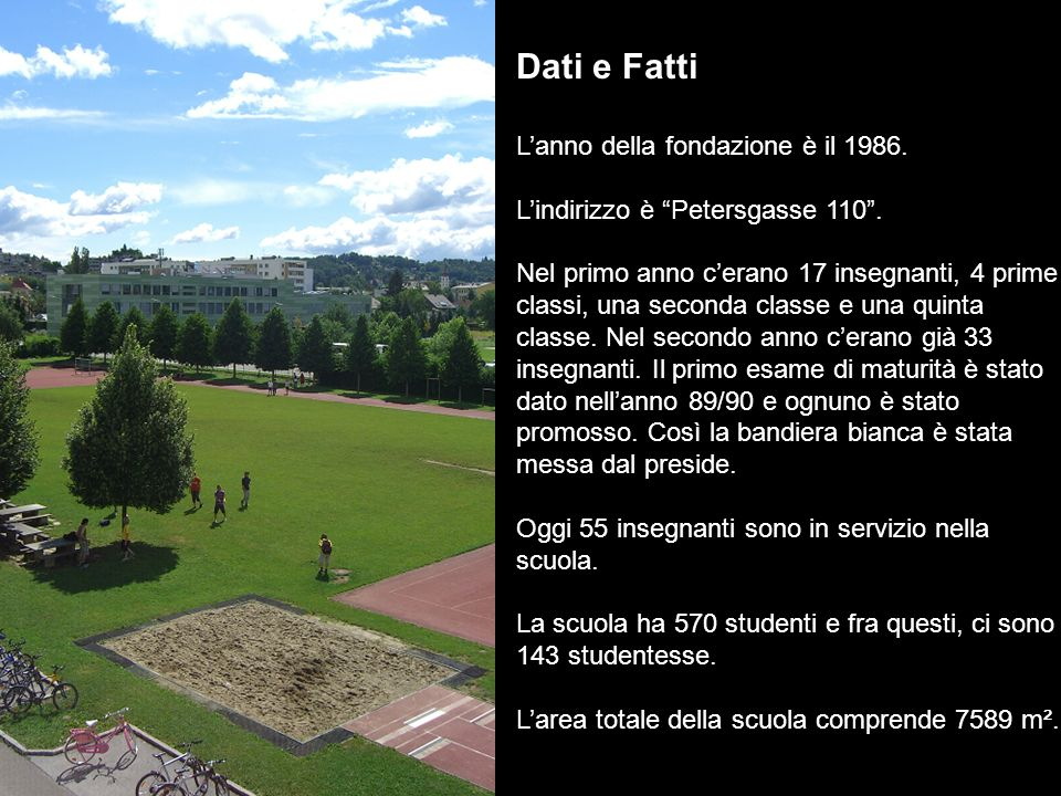 Dati e Fatti Lanno della fondazione è il 1986. Lindirizzo è Petersgasse 110.