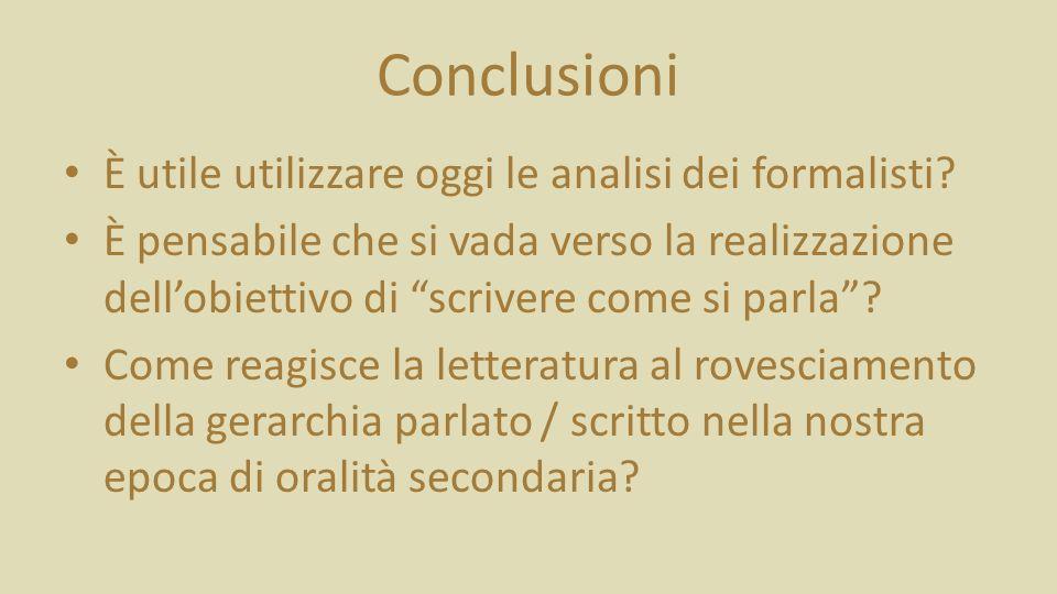 Conclusioni È utile utilizzare oggi le analisi dei formalisti.