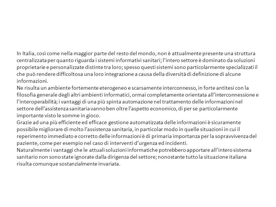 In Italia, così come nella maggior parte del resto del mondo, non è attualmente presente una struttura centralizzata per quanto riguarda i sistemi inf