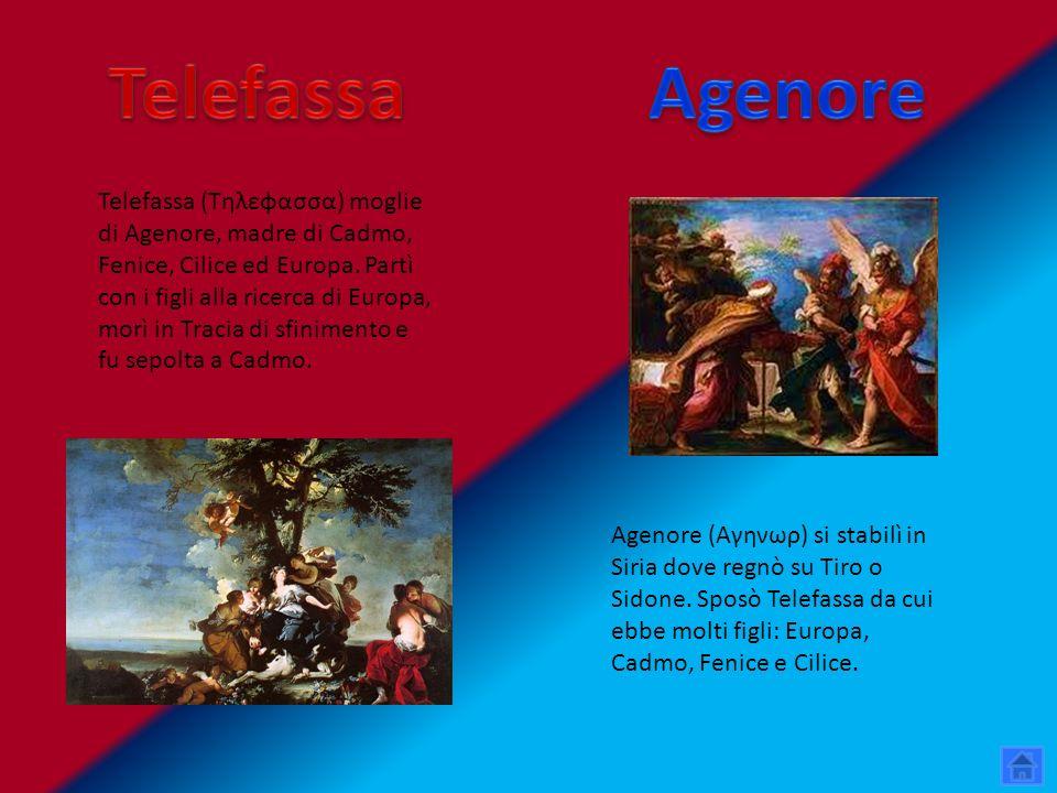 Telefassa (Τηλεφασσα) moglie di Agenore, madre di Cadmo, Fenice, Cilice ed Europa. Partì con i figli alla ricerca di Europa, morì in Tracia di sfinime