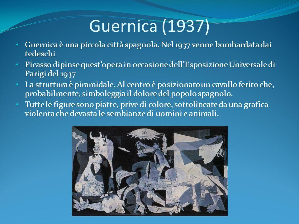 Guernica (1937) Guernica è una piccola città spagnola. Nel 1937 venne bombardata dai tedeschi Picasso dipinse questopera in occasione dellEsposizione